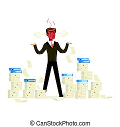 Overworked businessman with red face standing is surrounded...