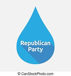 Isolated water drop with the text Republican Party -...