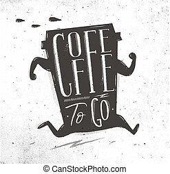 Poster coffee to go - Poster running cup of coffee in...