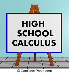 High School Calculus concept - 3D illustration of 'HIGH...