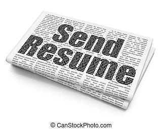 Business concept: Send Resume on Newspaper background