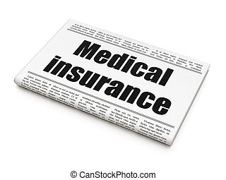 Insurance concept: newspaper headline Medical Insurance on...