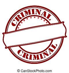 Criminal - Stamp with word criminal inside, vector...