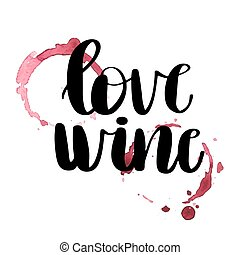 Love wine card - Love wine, black ink lettering phrase and a...