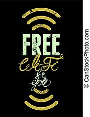 Free Wi-Fi typographic vintage grunge poster design. Retro vector illustration.
