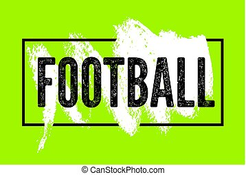 Football typographical vintage grunge style poster. Retro vector illustration.