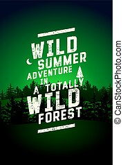 Wild Forest and Eco tourism phrase typographical vintage grunge style poster with fir trees landscape. Retro vector illustration.