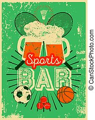 Sports Bar typographic vintage style grunge poster. Retro...