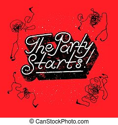 The Party Starts! Typographic Party poster design with...