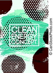 Clean Energy Concept abstract typographic vintage style grunge poster. Retro vector illustration.