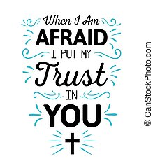 When I'm Afraid I Put my Trust in You Calligraphy Vector...