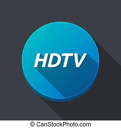 Long shadow round buttonwith the text HDTV - Illustration of...