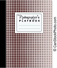 Book for entries Photographer's Playbook - Book for useful...