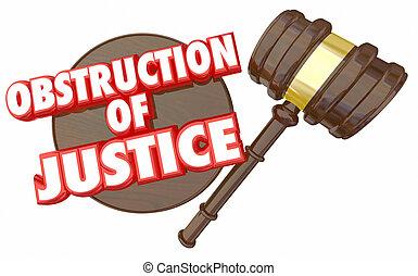 Obstruction of Justice Judge Gavel Legal Law 3d Illustration