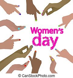 International Women's Day. feminism. Hands pointing at the...