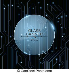 A glass banner on the background of a computer board with luminous neon connectors. A high-tech computer circuit of blue color. Vector illustration