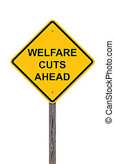 Caution Sign - Welfare Cuts Ahead