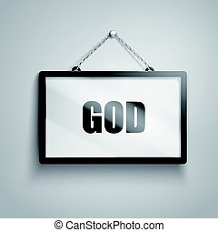 GOD text sign - GOD text on hanging sign, isolated gray...
