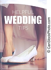 Word Helpful Wedding Tips over shoe of the bride in retro...