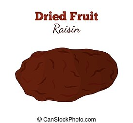 Dried fruit - raisin. Made in cartoon flat style. Healthy...