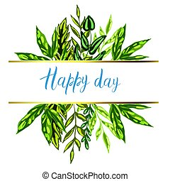 Decorative card with colorful detailed green leaves and plants. Happy Day lettering. Isolated on white background. Vector illustration