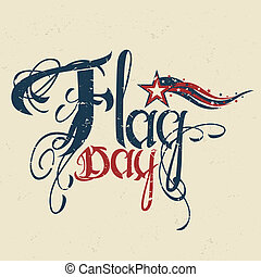Flag day typography in a grunge style along with United...