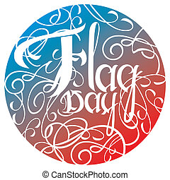 Flag day white typography design on a red and blue...