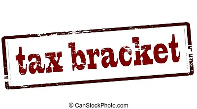 Tax bracket - Stamp with text tax bracket inside, vector...