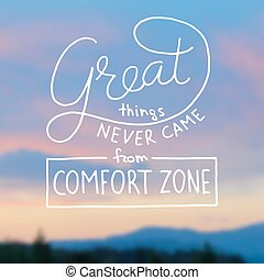 Great things never came from comfort zone hand lettering on...
