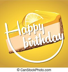 Happy birthday card template with lemon cheesecake...