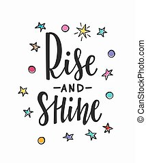Rise and shine Quote typography lettering - Rise and shine...