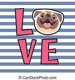 The inscription on the t-shirt of the owner of the dog. Word LOVE with a pug face.