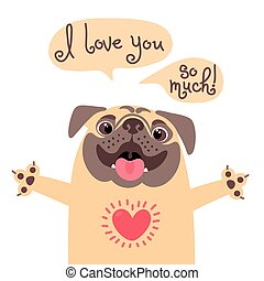 Card to the birthday or other holiday with cute pug and a...