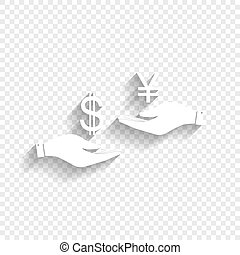 Currency exchange from hand to hand. Dollar and Yen. Vector. White icon with soft shadow on transparent background.