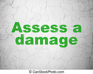 Insurance concept: Assess A Damage on wall background -...