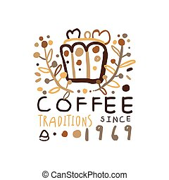 Coffee traditions label since 1969, hand drawn vector...