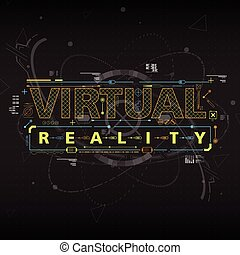 Virtual reality. Lettering with futuristic user interface elements.