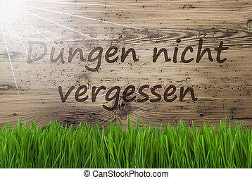 Sunny Background, Gras, Duengen Nicht Vergessen Means Dont...