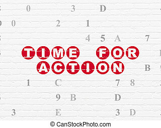 Timeline concept: Time for Action on wall background -...