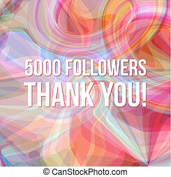 5000 followers thank you on abstract background - 5000...