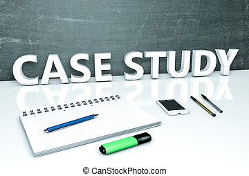 Case Study - text concept with chalkboard, notebook, pens...