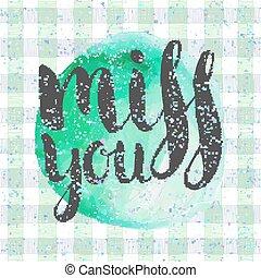Handwritten inscription Miss you - Miss you handwritten...