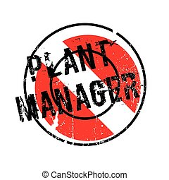 Plant Manager rubber stamp. Grunge design with dust...