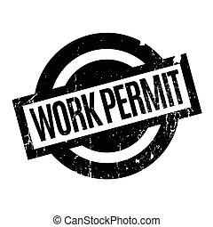 Work Permit rubber stamp. Grunge design with dust scratches....