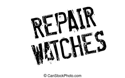 Repair Watches rubber stamp. Grunge design with dust...