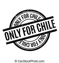 Only For Chile rubber stamp. Grunge design with dust...