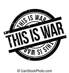 This Is War rubber stamp. Grunge design with dust scratches....
