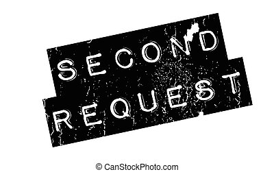 Second Request rubber stamp. Grunge design with dust...