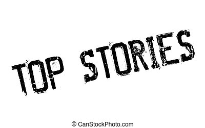 Top Stories rubber stamp. Grunge design with dust scratches....