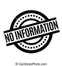 No Information rubber stamp. Grunge design with dust...